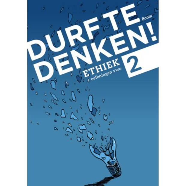 Ethiek / Vwo 2 / Werkboek - Durf Te Denken!