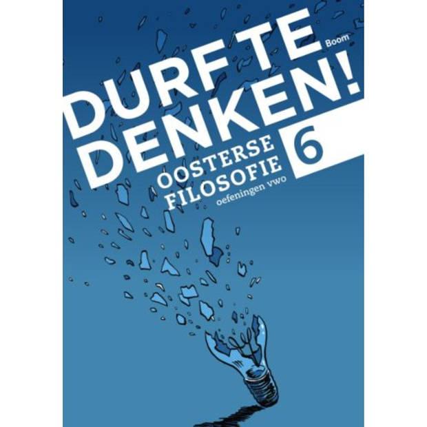 Oosterse Filosofie / Vwo 6 / Werkboek - Durf Te