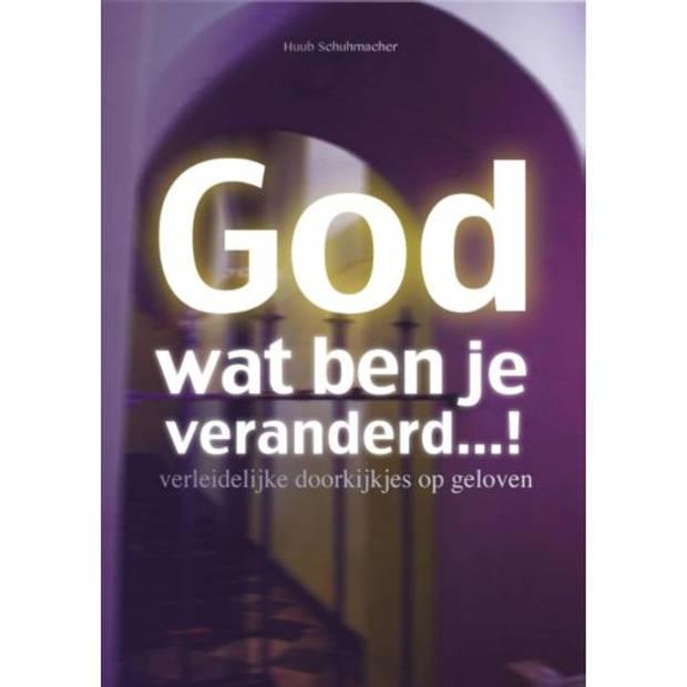 God Wat Ben Je Veranderd...!