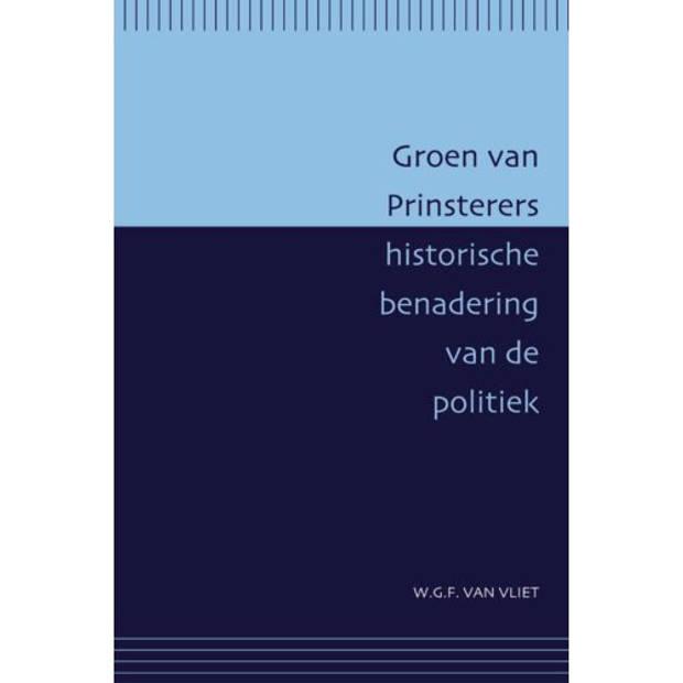 Groen van Prinsterers historische benadering van