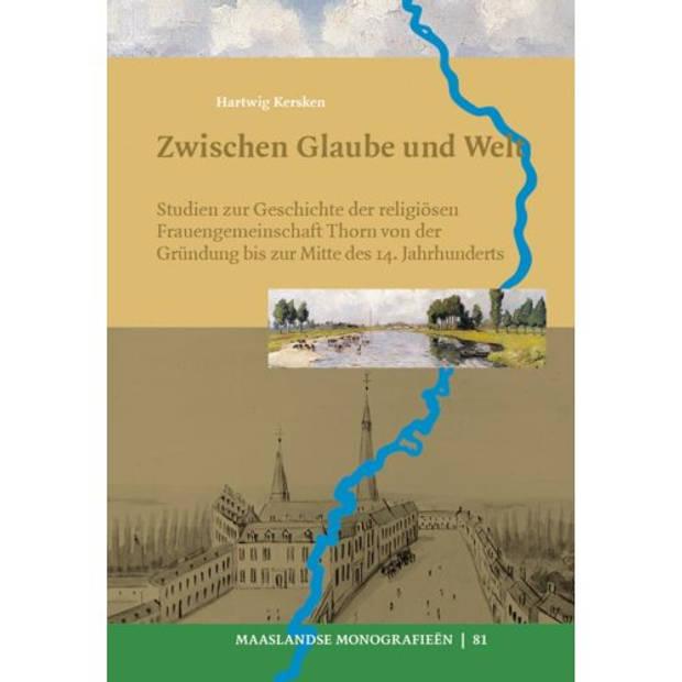 Zwischen Glaube Und Welt - Maaslandse Monografieen