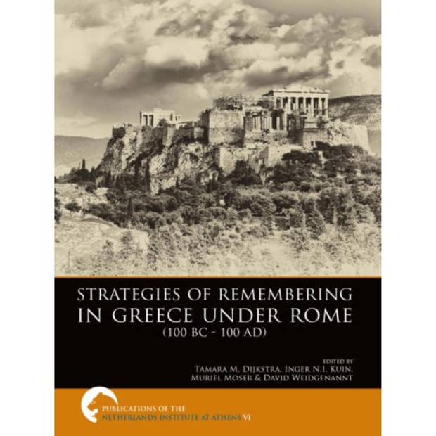 Strategies of remembering in greece under Rome 100