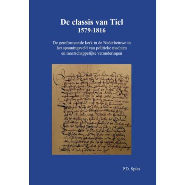 De Classis Van Tiel 1579-1816