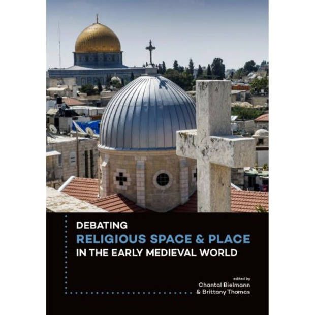 Debating Religious Space And Place In The Early