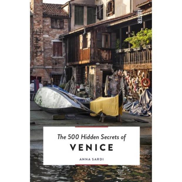 The 500 Hidden Secrets Of Venice - The 500 Hidden