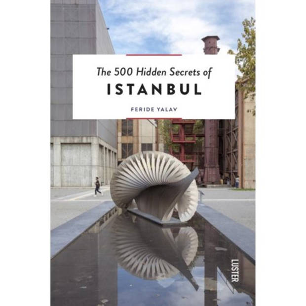 The 500 Hidden Secrets Of Istanbul - The 500