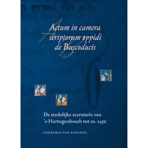 Actum in camera scriptorum oppidi de Buscoducis -