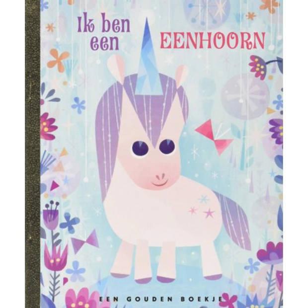 Ik Ben Een Eenhoorn! - Gouden Boekjes