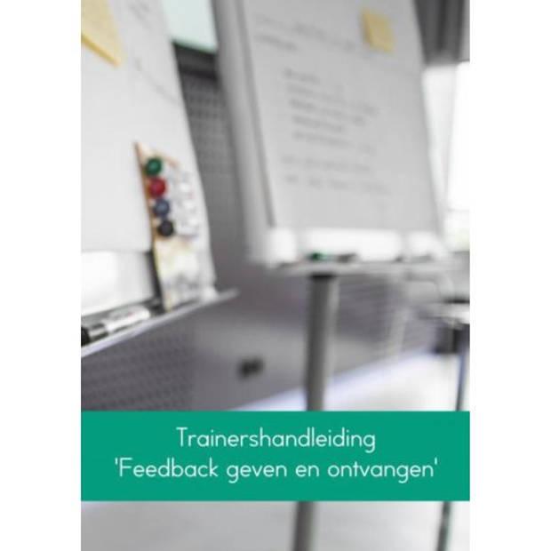 Trainershandleiding 'Feedback Geven En Ontvangen'