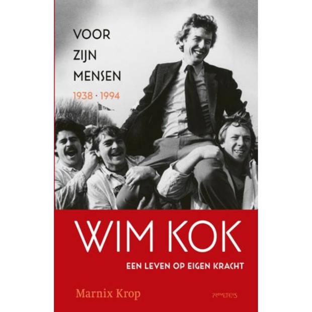 Wim Kok / 1: Voor Zijn Mensen 1938-1994