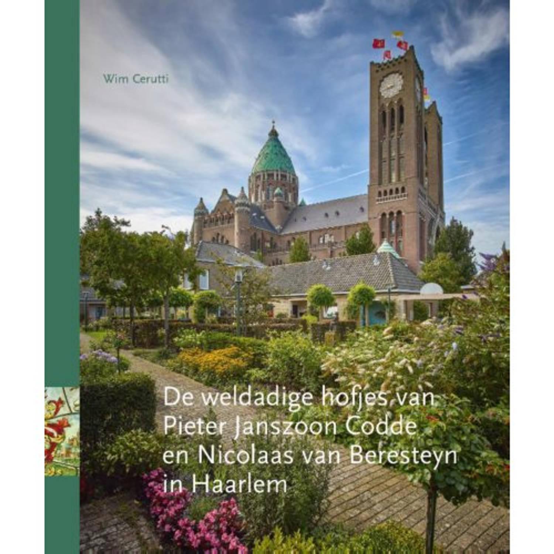 De weldadige hofjes van Pieter Janszoon Codde en Nicolaas van Beresteyn in Haarlem. Wim Cerutti, Har