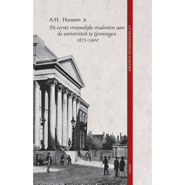 De eerste vrouwelijke studenten aan de universiteit te Groningen 1871 - 1900