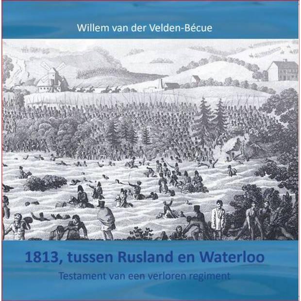 1813, tussen Rusland en Waterloo